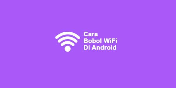 Cara Mengetahui Password WiFi Tetangga dengan Android