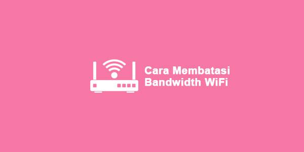 cara-membatasi-bandwidth-wifi-indihome