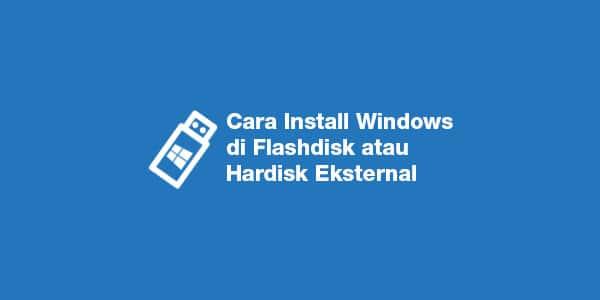 cara-instal-windows-di-hardisk-eksternal