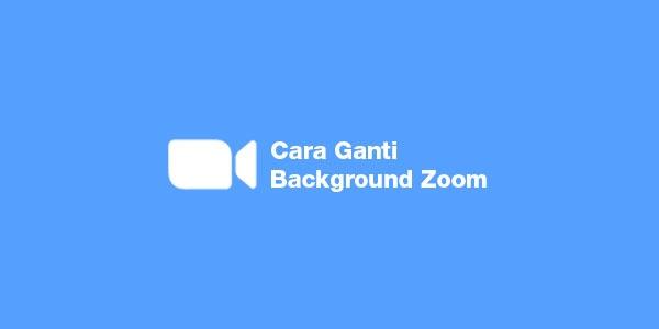 Cara Mengganti Virtual Background Zoom di Laptop