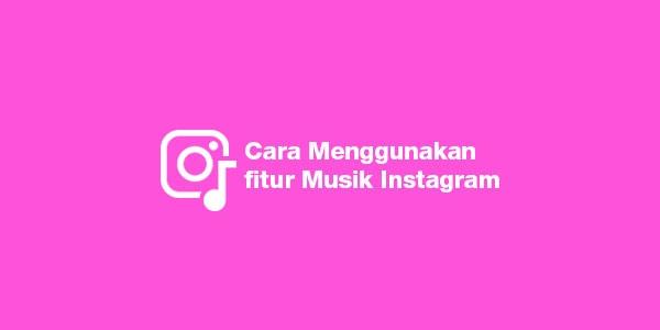 cara menambahkan fitur musik di instagram story