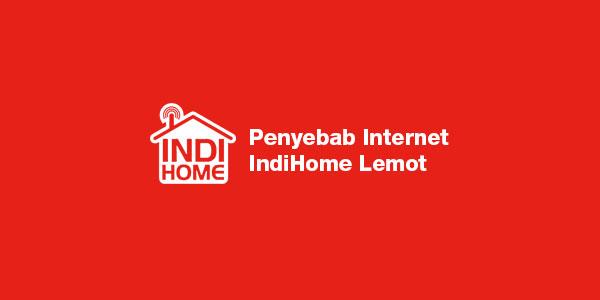 Penyebab dan Cara Mengatasi Wifi IndiHome Lemot