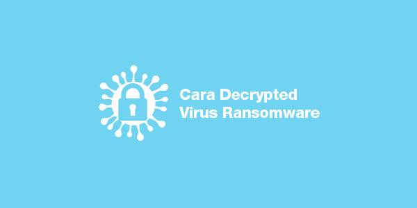 Cara Mengembalikan File Yang Berubah Format Karena Ransomware