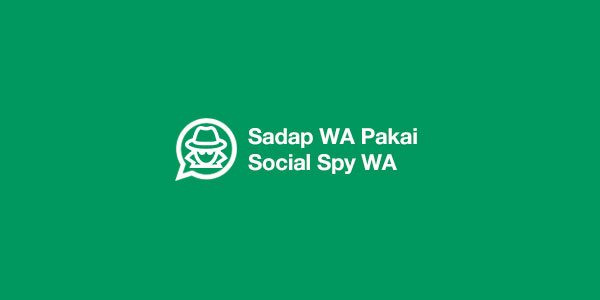 cara menggunakan social spy whatsapp