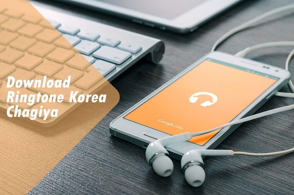 Download Ringtone Korea Chagiya