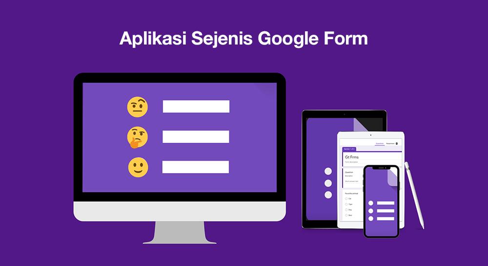 Aplikasi Sejenis Google Form